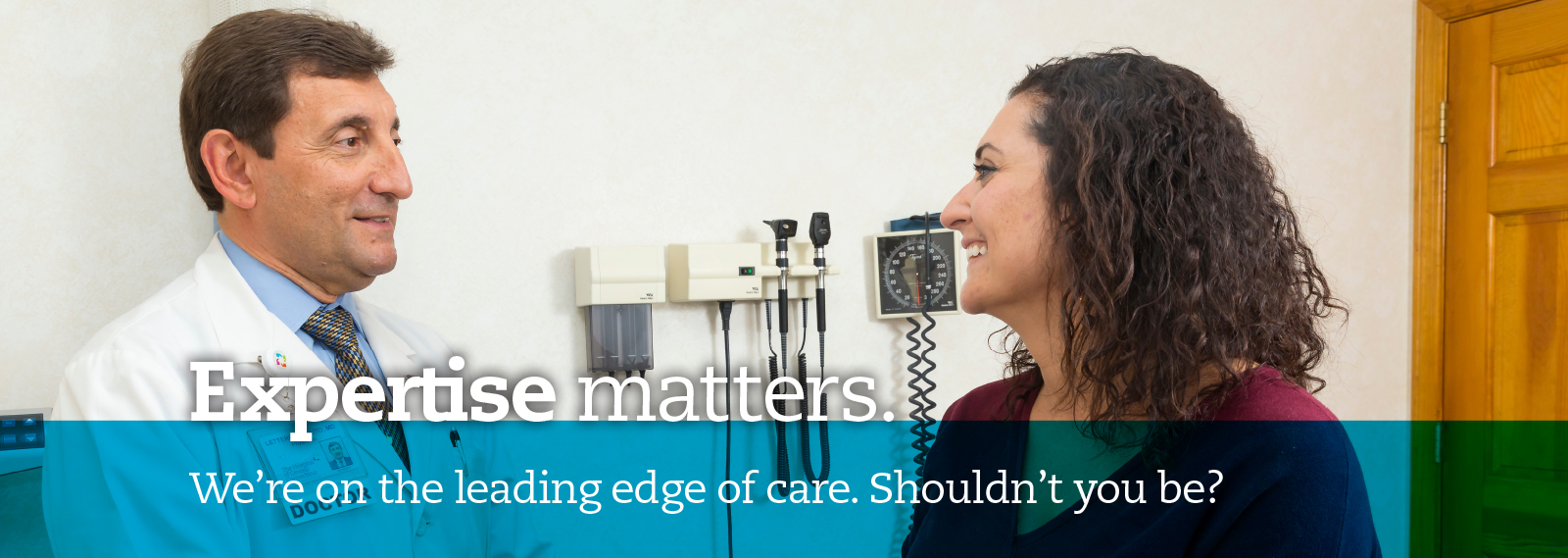 Expertise matters. We're on the leading edge of nursing. Shouldn't you be?