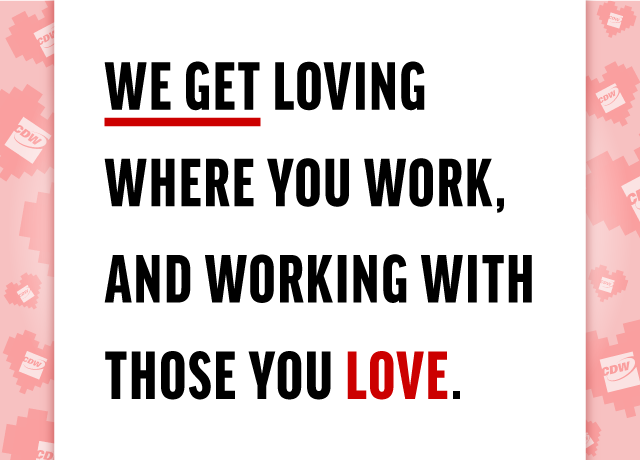 Love More Than Your Job At CDW image