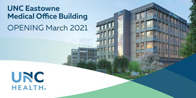 UNC Eastowne Medical Office Building in Chapel Hill is opening in March 2021!